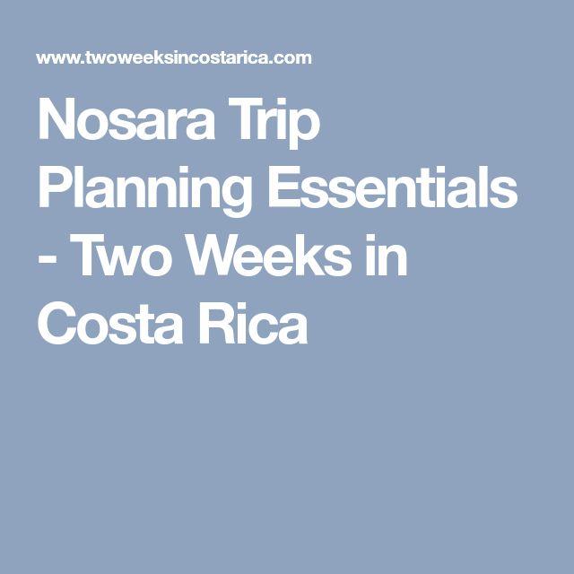 Nosara Trip Planning Essentials - Two Weeks in Costa Rica