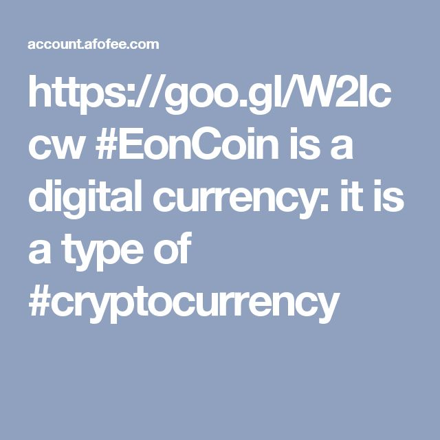 https://goo.gl/W2Iccw #EonCoin is a digital currency: it is a type of #cryptocurrency