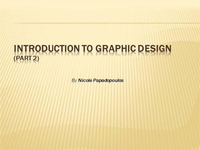 Learn GRAPHIC DESIGN - part2 by Nicole Papadopoulos by Nicolepapadopoulos via authorSTREAM