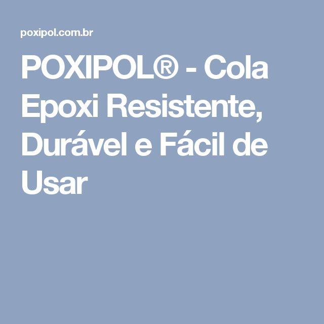 POXIPOL® - Cola Epoxi Resistente, Durável e Fácil de Usar