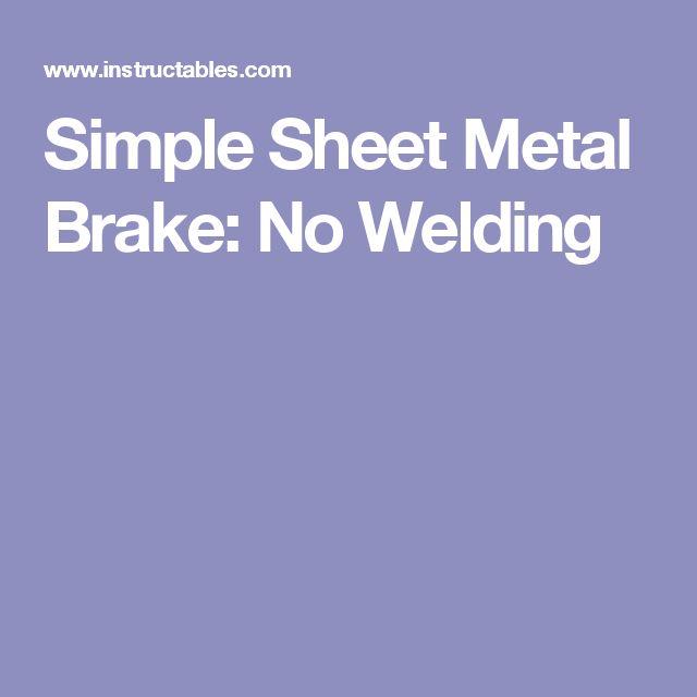 Simple Sheet Metal Brake No Welding Sheet Metal Brake Simple Sheets Sheet Metal