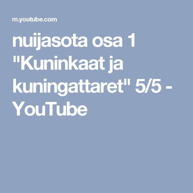 """nuijasota osa 1 """"Kuninkaat ja kuningattaret"""" 5/5 - YouTube"""