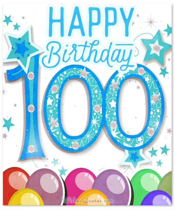 Amazing 100th Birthday Wishes By Wishesquotes Happy 100th Birthday 100th Birthday Card Birthday Wishes
