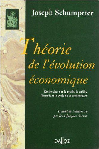 Amazon.fr - Théorie de l'évolution économique. Recherches sur le profit, le crédit, l'intérêt ...: Réimpression de la 2e édition de 1935 - Joseph Alois Schumpeter - Livres