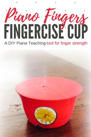The Amazing Fingercise Cup, A DIY Tool For Fixing Your Piano Student's Collapsing Finger Joints | Teach Piano Today