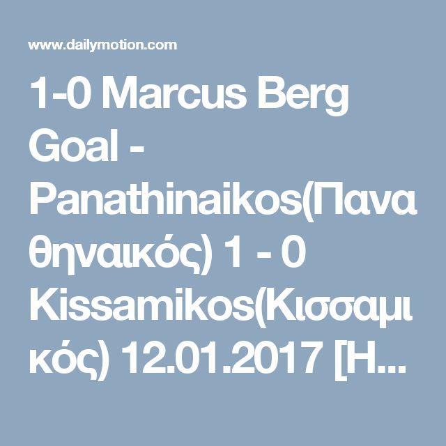 1-0 Marcus Berg Goal - Panathinaikos(Παναθηναικός) 1 - 0 Kissamikos(Κισσαμικός) 12.01.2017 [HD] - Video Dailymotion