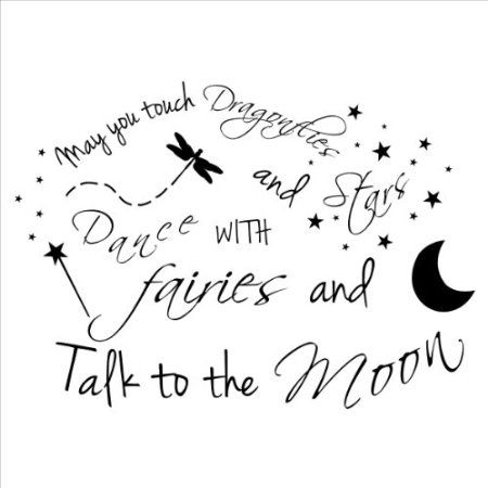 May You Touch Dragonflies And Stars Dance With Fairies And