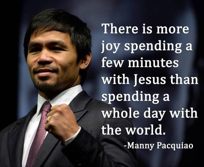 There is more joy spending a few minutes with Jesus than there is spending a whole day with the world. Manny Pacquiao   Hopeforday.com Christian inspirational quotes daily