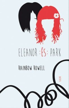 Rainbow Rowell - Eleanor és Park