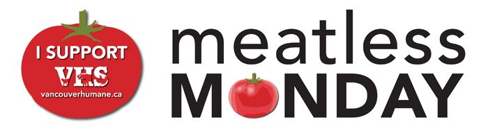 March 30, 2015, the Vancouver Humane Society launched their Meatless Monday movement--Take the pledge!  Why?  Click on the link for a list of excellent reasons to skip the meat on Mondays.