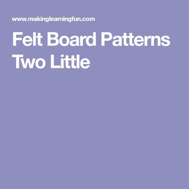 Felt Board Patterns Two Little