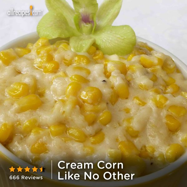 """""""This recipe is FANTASTIC. It is the best creamed corn I have ever had."""" —LauraBela   Repin for a #Thanksgiving side. (Cream Corn Like No Other) http://allrecipes.com/recipe/Cream-Corn-Like-No-Other/Detail.aspx?lnkid=7171"""
