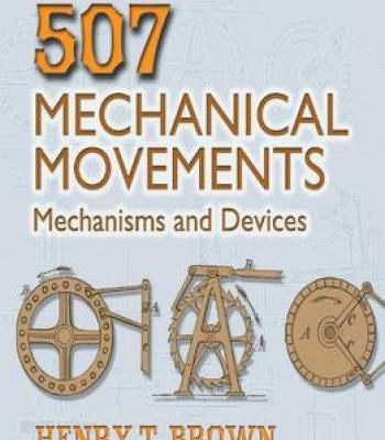 507 Mechanical Movements: Mechanisms And Devices (Dover Science Books) PDF