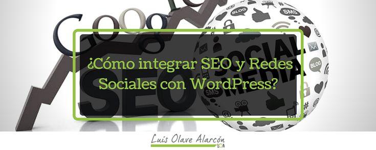 Cómo integrar SEO y Redes Sociales con WordPress? - luisolavea.xyz