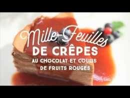 Mille-feuille de crêpes au chocolat et coulis de fruits rouges - CuisineAZ