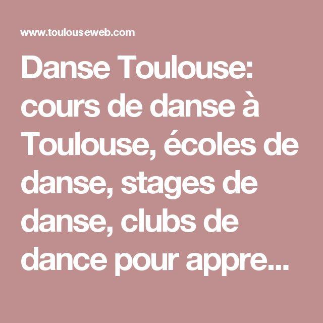 Danse Toulouse: cours de danse à Toulouse, écoles de danse, stages de danse, clubs de dance pour apprendre à danser