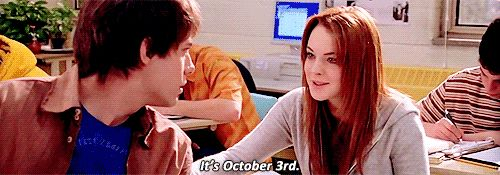 It's October 3rd! Happy Mean Girls Day.