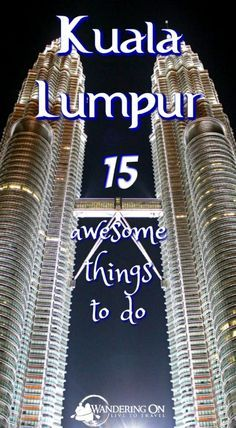 Headed to Kuala Lumpur? Not sure what to do in Malaysia's capital city? Check out our guide on how to spend 2 days in Kuala Lumpur. We've got you covered with with 15 things to do in and around Kuala Lumpur. | Wandering On Travel Blog | 2 Days in Kuala Lumpur: 15 Things To Do | http://wanderingon.com/2-days-in-kuala-lumpur-15-things-to-do-in-kl/
