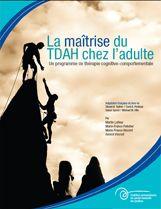 La maîtrise du TDAH chez l'adulte : Institut universitaire en santé mentale de Québec (IUSMQ)