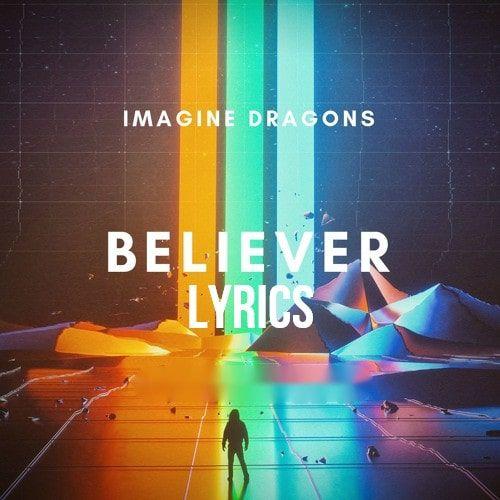 Believer Lyrics Imagine Dragons Most Played English Song Imagine Dragons