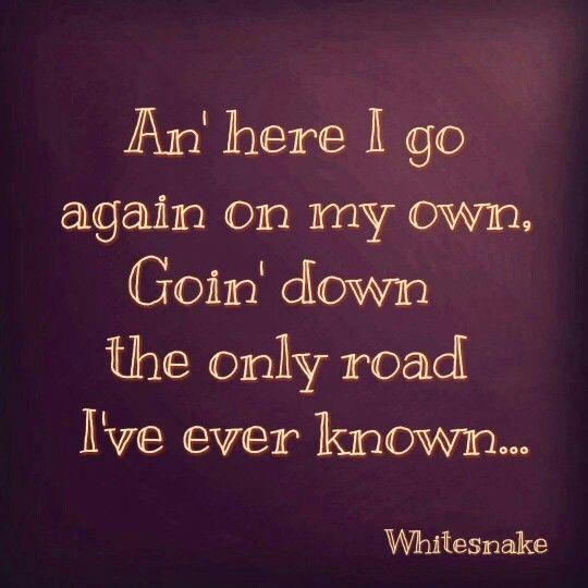 An here I go again on my own