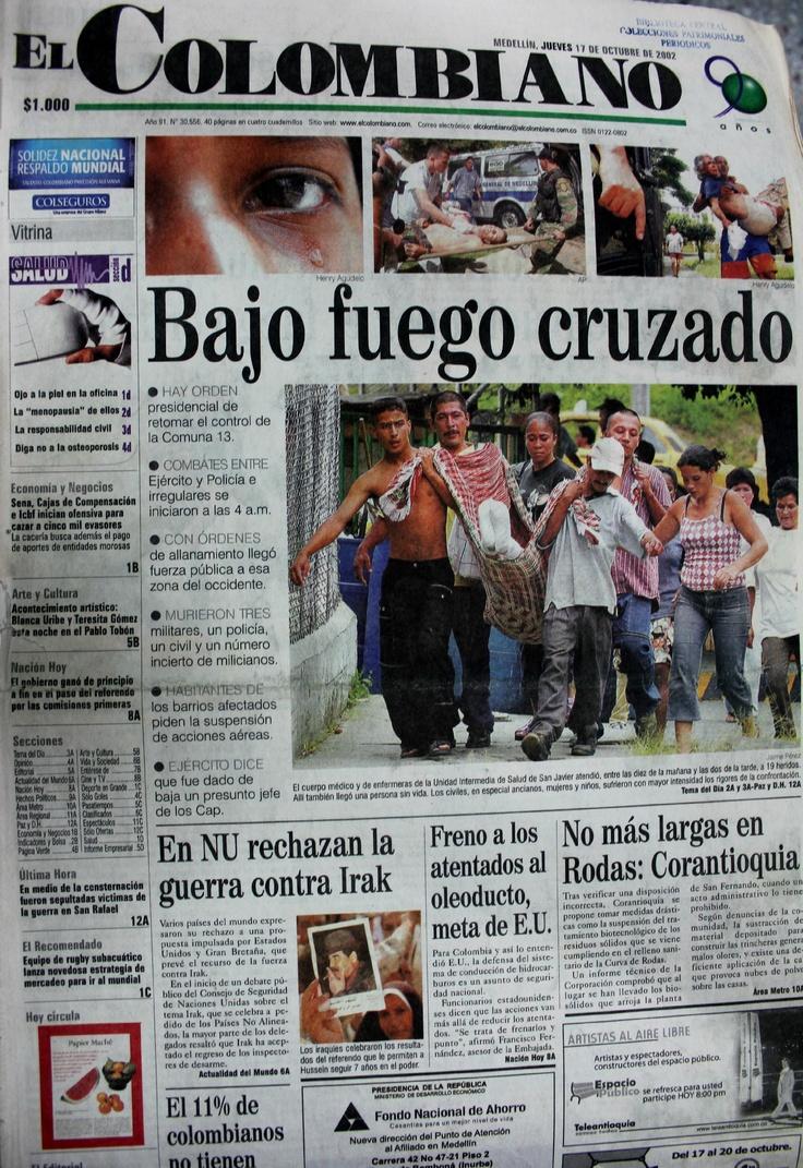 Así fue la primera página del periódico El Colombiano el primer día de la Operación Orión en la Comuna 13. Edición del 17 de octubre del 2002.