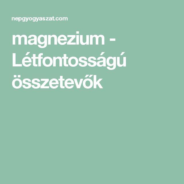 magnezium - Létfontosságú összetevők