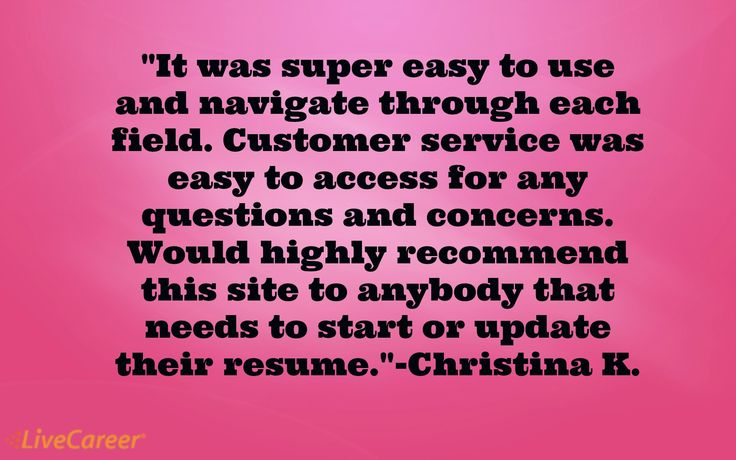 It was super easy to use and navigate through each field Customer - livecareer customer service number