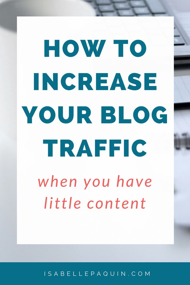How to Increase Your Blog Traffic When You Have Little Content