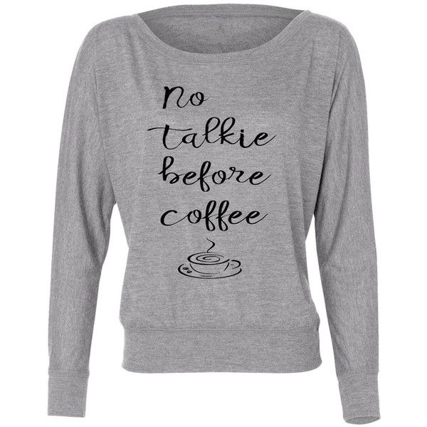 No Talkie Before Coffee Women's Flowy Long Sleeve Off Shoulder Tee... ($22) ❤ liked on Polyvore featuring tops, t-shirts, silver, women's clothing, long length t shirts, long sleeve graphic t shirts, graphic tees, beach t shirts and long sleeve tees