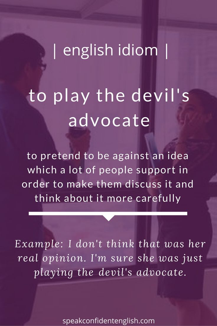 English idioms. Do you ever play the devil's advocate in debates or conversations?