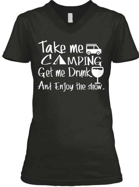 Take Me C Mping Get Me Drunk And Enjoy The Show. T-Shirt. Camping shirt, funny camping t shirts, camping is in tents shirt, camping quote, camping saying, camping tee shirts, camping tents, cotton camp shirt, funny camping shirts, funny camping t shirt. camping gifts, Camping, camping, camping is in tents, camping funny, camping humor Tee. Outdoor Vacation Tee, #familyvacation, #holiday, #camping, #camp, #campfire, #mountain, #bonfire, happycampershirt, #tents, #adventure, #riverrafting…