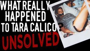 Real Life Is Horror: What really happened to Tara Calico?