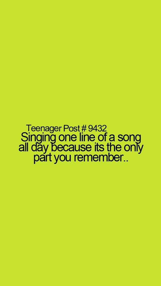 And I'm too bored to look it up and listen to it. It's a good line, okay! | Teenager Post #9432