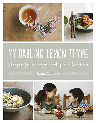 My Darling Lemon Thyme by Emma Galloway ... these recipes reflect Emma's philosophy that natural, whole food should also be flavoursome, fun and easy to prepare. this is food as it's supposed to be eaten - fresh from the earth to the kitchen, seasonal, nourishing and delicious. Perfect for anyone with food intolerances (dairy, gluten).