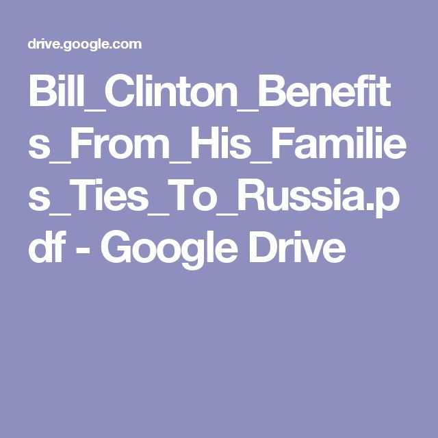 Bill_Clinton_Benefits_From_His_Families_Ties_To_Russia.pdf - Google Drive