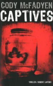 Lalibrairie.com - Captives. Cody McFadyen. R. Laffont. 9782221128695