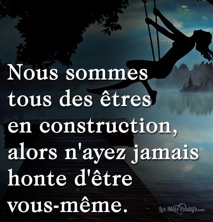 Citation Nous sommes tous des êtres en construction #citation #citationdujour #proverbe #quote #frenchquote #pensées #phrases #french #français