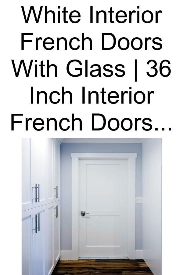 White Interior French Doors With Glass 36 Inch Interior French Doors Glass Pantry Door Designs