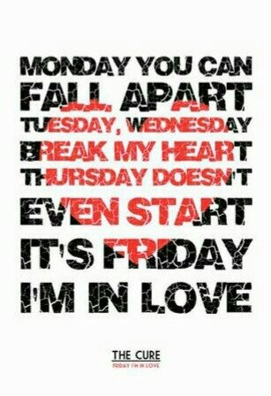 The Cure typography lyrics - Friday I'm in Love