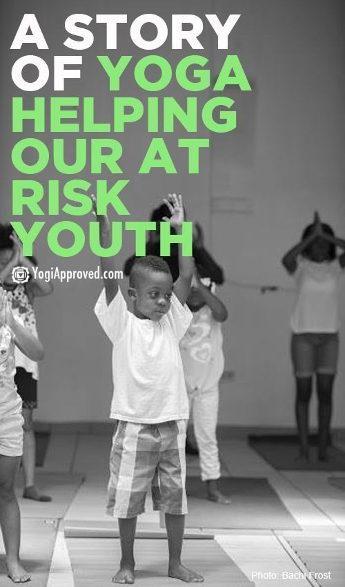 A Story Of Yoga Helping Our At Risk Youth - http://YogiApproved.com