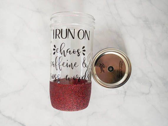I run on chaos caffeine and cuss words Mason Jar Tumbler
