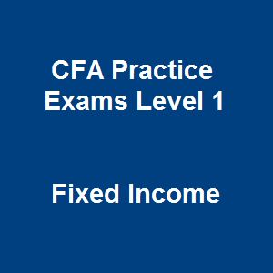 Let's practise our following constantly up-to-date questionaires of fixed income for your excellence study plan from here and now. 19 Free CFA Practice Exams Level 1 Questions and Answers on Fixed Income is based on the way to develop your ability and skills on comprehending, analyzing and problem-solving in your career later.