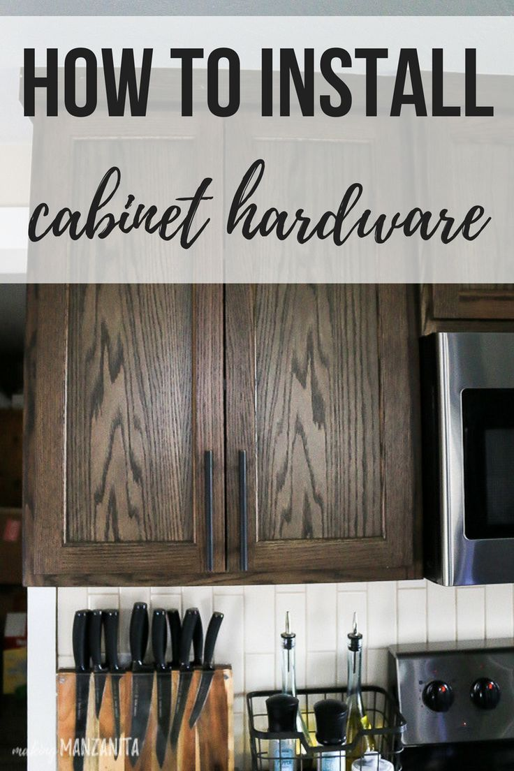 How To Install Cabinet Hardware Making Manzanita Kitchen Cabinet Remodel Cabinet Hardware Kitchen Cabinet Design