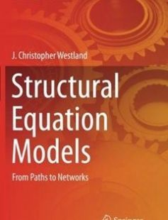 Structural Equation Models: From Paths to Networks Softcover reprint of the original 1st ed. 2015 Edition free download by J. Christopher Westland ISBN: 9783319386317 with BooksBob. Fast and free eBooks download.  The post Structural Equation Models: From Paths to Networks Softcover reprint of the original 1st ed. 2015 Edition Free Download appeared first on Booksbob.com.