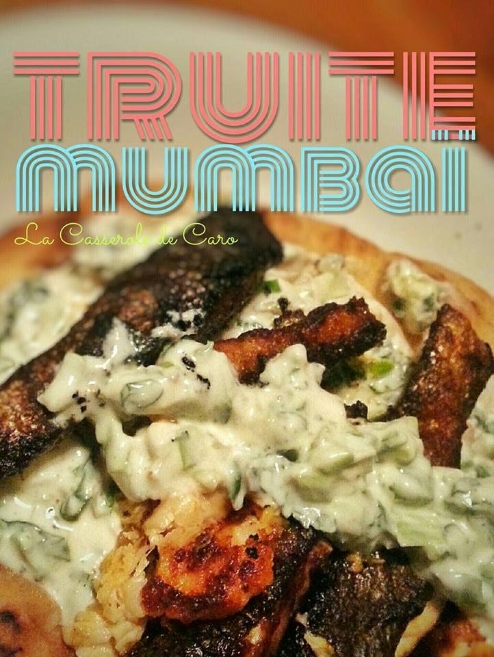 """Truite Mumbaï: Quand la sauce """"Tandoori"""" rime parfaitement avec un poisson """"Indi""""..."""