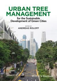 Urban Tree Management : For the Sustainable Development of Green Cities / Andreas Roloff.
