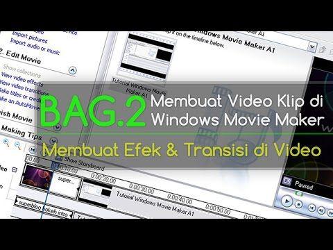 Tutorial Windows Movie Maker [bag.2] || dipraktekkan yaitu cara membuat, memasukkan dan menambahkan efek (effects) serta video transisi (transitions) ke dalam video yang di edit.|| #WMM #movieMaker #membuatVideo #video