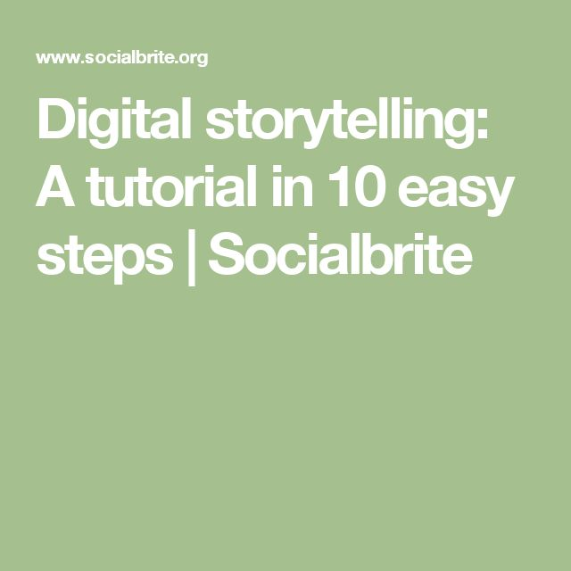 Digital storytelling: A tutorial in 10 easy steps | Socialbrite