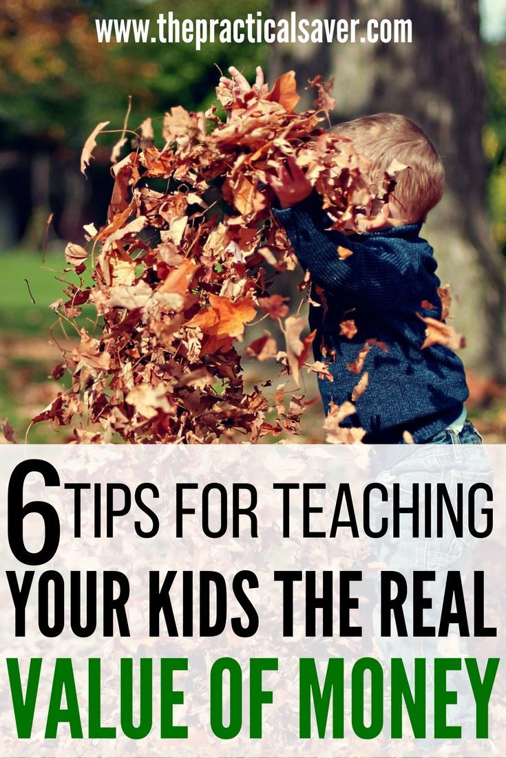 6 Tips For Teaching Your Kids The Real Value Of Money